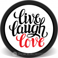 Live Laugh Love Poker Chips Front